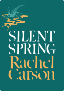 Front cover illustration of the book Silent Spring by Rachel Carson, a pivotal book in the environmental movement.
