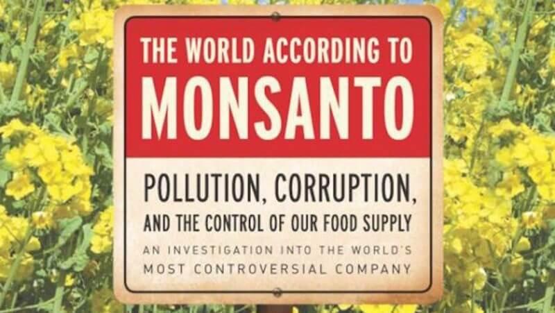 The World According to Monsanto e
