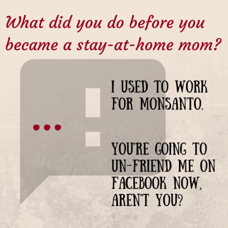 Yes I used to work for Monsanto