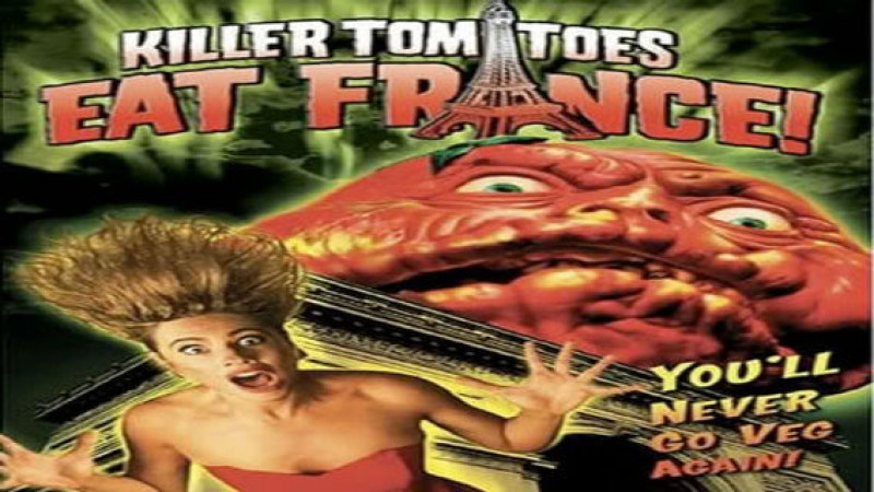 killer tomatoes eat france big think